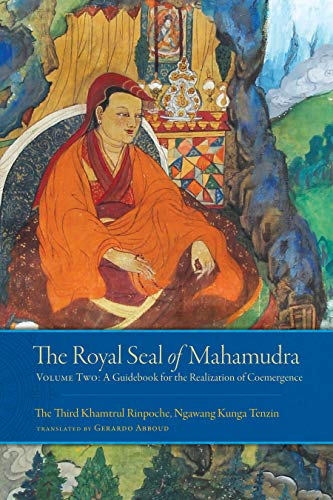 The Royal Seal of Mahamudra: A Guidebook for the Realization of Coemergence (Volume 2)