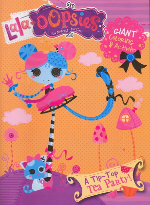 Lala-Oopsies Sew Magical Sew Cute Giant Coloring & Activity Book ~ a Tip-Top Tea Party