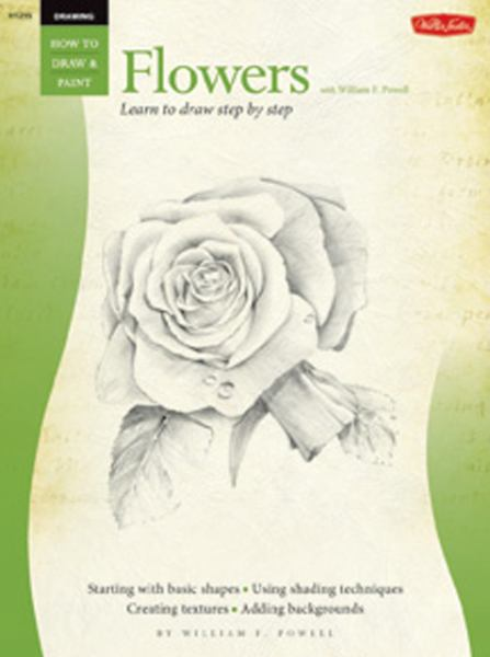 Drawing: How to Draw  & Paint Flowers with William F. Powell
