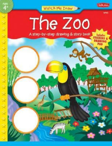 The Zoo: A Step-By-Step Drawing & Story Book with Sticker and Other (Watch Me Draw)