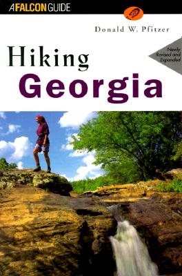 Hiking Georgia (Newly Revised and Expanded)