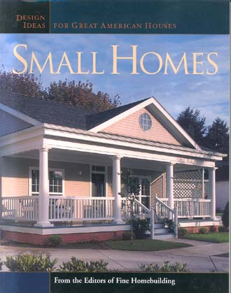 Small Homes (Design Ideas for Great American Houses)
