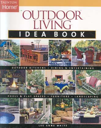 Outdoor Living Idea Book (Taunton's Home)