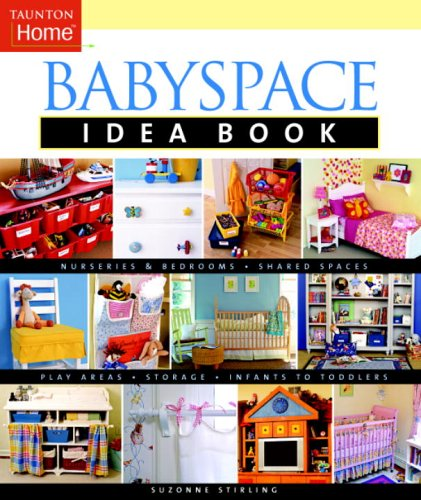 Babyspace Idea Book (Taunton Home)