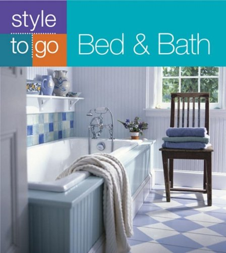 Bed & Bath (Style to Go)