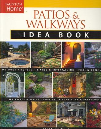 Patios and Walkways Idea Book (Taunton Home)