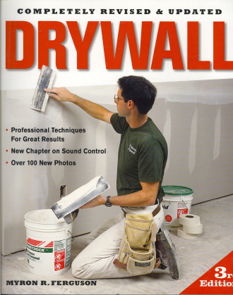 Drywall: Professional Techniques for Great Results (Completely Revised & Updated 3rd Edition)