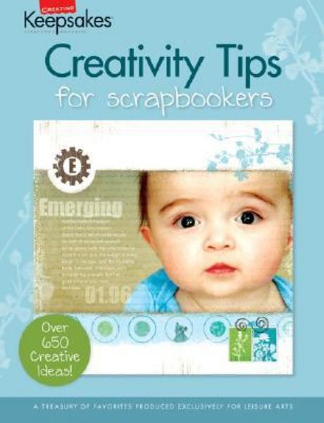 Creativity Tips for Scrapbookers (Creating Keepsakes Scrapbook Magazine)