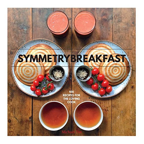 Symmetry Breakfast:100 Recipes for the Loving Cook