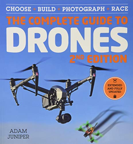The Complete Guide to Drones (Extended and Fully Updated 2nd Edition)