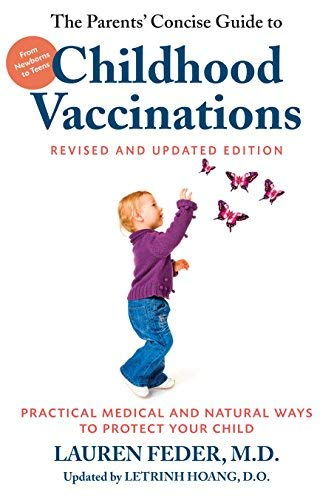 The Parents' Concise Guide to Childhood Vaccinations (Revised and Updated Edition)