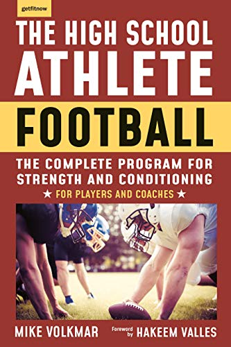 The High School Athlete: Football: The Complete Fitness Program for Development and Conditioning