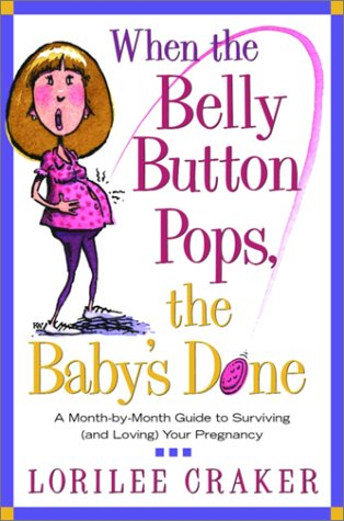 When the Belly Button Pops, the Baby's Done