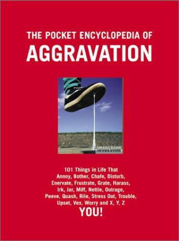 The Pocket Encyclopedia of Aggravation