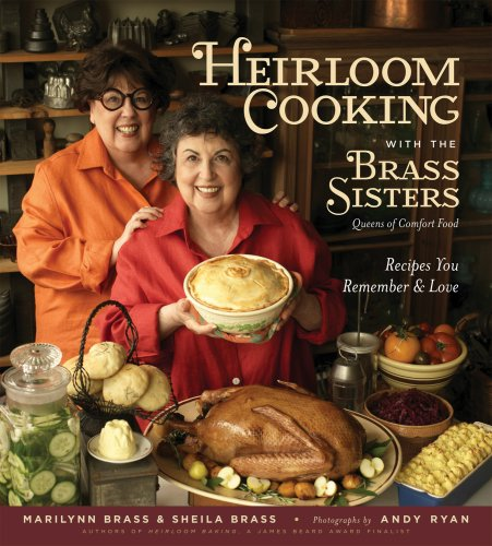 Heirloom Cooking With the Brass Sisters: Recipes You Remember and Love