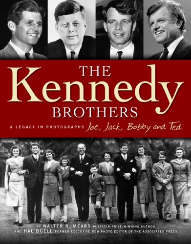 The Kennedy Brothers: Joe, Jack, Bobby and Ted A Legacy in Photographs