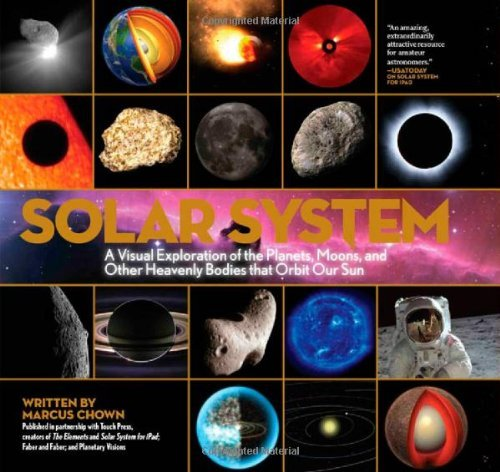 Solar System: A Visual Exploration of the Planets, Moons and Other Heavenly Bodies that Orbit Our Sun