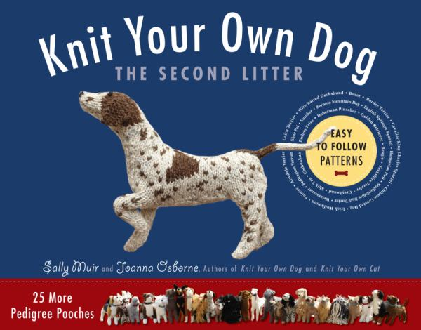 Knit Your Own Dog: the Second Litter