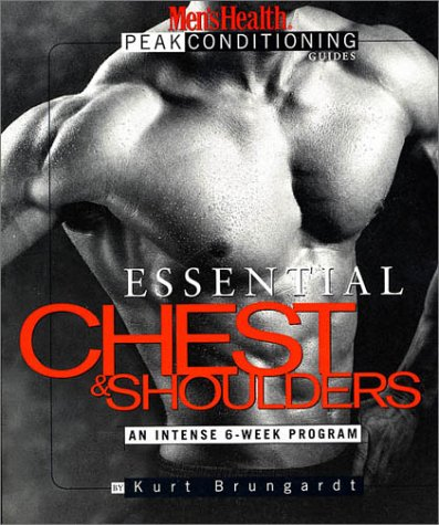 Essential Chest & Shoulders (Men's Health Peak Conditioning Guides)