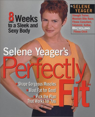 Selene Yeager's Perfectly Fit