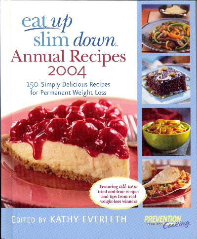 Eat Up Slim Down-Annual Recipes 2004 (150 Simply Delicious Recipes for Permanent Weight Loss)