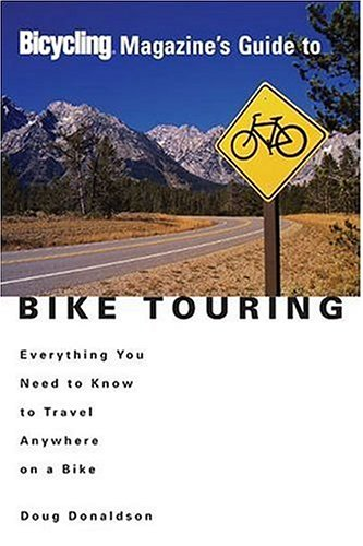 Bicycling Magazine's Guide to Bike Touring
