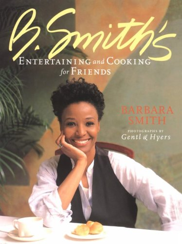 B. Smith's Entertaning and Cooking for Friends