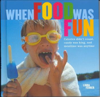 When Food Was Fun