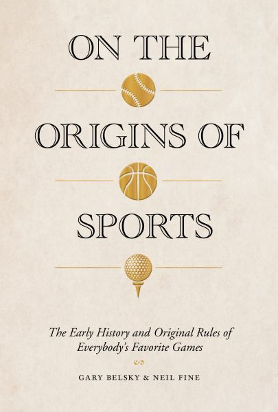On the Origins of Sports: The Early History and Original Rules of Everybody's Favorite Games