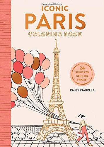 Iconic Paris Coloring Book: 24 Sights to Send and Frame