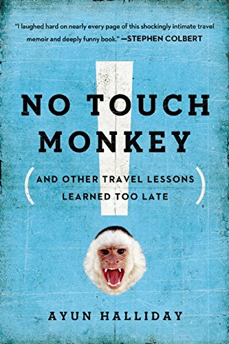 No Touch Monkey! (And Other Travel Lessons Learned Too Late)