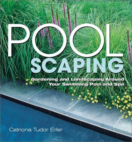 Pool Scaping: Gardening and Landscaping Around Your Seimming Pool and Spa