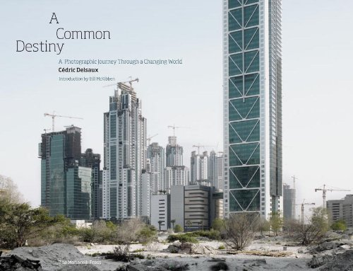 A Common Destiny: A Photographic Journey Through a Changing World