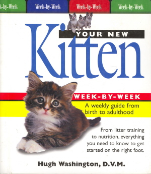 Your New Kitten Week-by-Week: A Weekly Guide from Birth to Adulthood