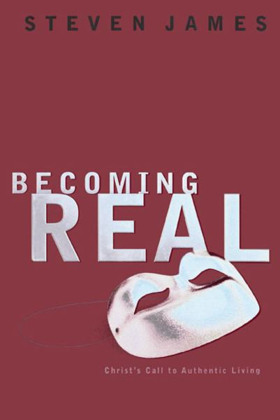Becoming Real: Christ's Call to Authentic Living
