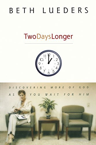 Two Days Longer: Discovering More of God as You Wait for Him