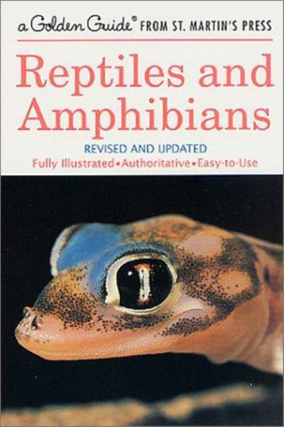 Reptiles and Amphibians (Golden Guide, Revised and Updated)