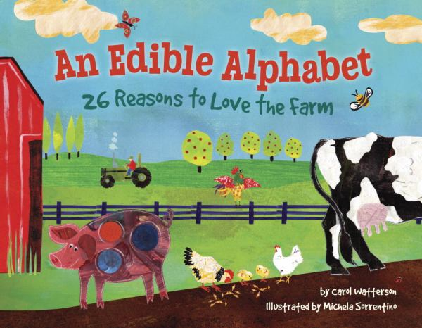 The Edible Alphabet: 26 Reasons to Love the Farm