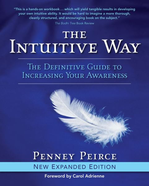 The Intuitive Way: The Definitive Guide to Increasing Your Awareness (New Expanded Edition)