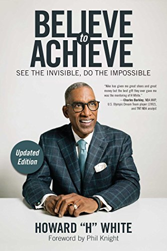 Believe to Achieve: See the Invisible, Do the Impossible (Updated Edition)