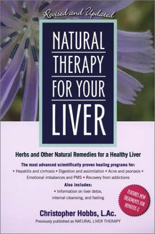 Natural Therapy for Your Liver (Revised and Updated)