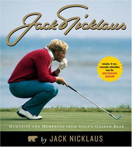 Jack Nicklaus: Memories and Mementos from Golf's Golden Bear