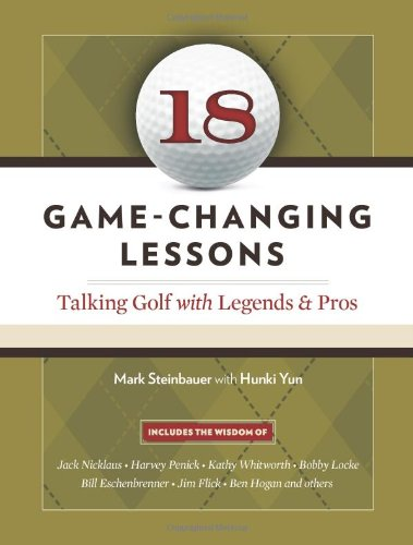 18 Game-Changing Lessons: Talking Golf with Legends and Pros