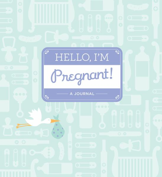 Hello, I'm Pregnant!: A Journal