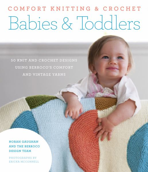 Comfort Knitting and Crochet: Babies and Toddlers