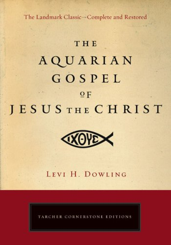 The Aquarian Gospel of Jesus the Christ (Tarcher Cornerstone Editions)