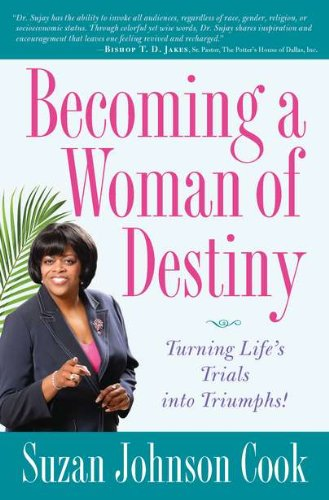 Becoming a Woman of Destiny: Turning Life's Trials into Triumphs!