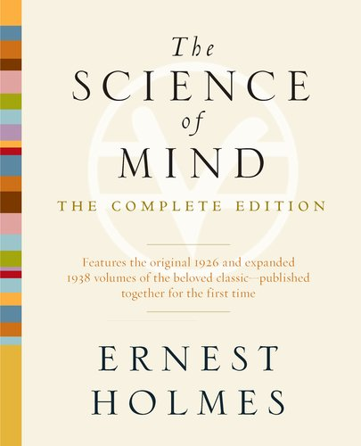 The Science of Mind: The Complete Edition