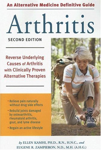 Alternative Medicine Definitive Guide to Arthritis (Second Edition)