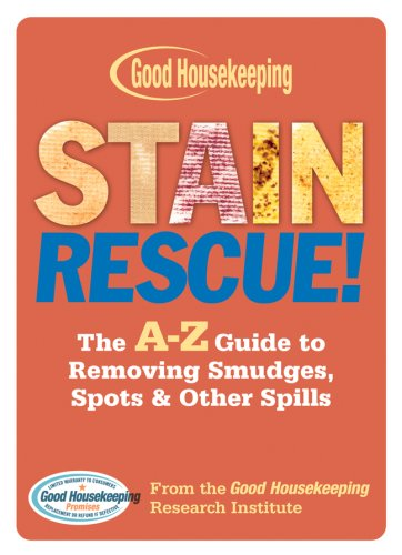 Stain Rescue!: The A-Z Guide to Removing Smudges, Spots & Other Spills